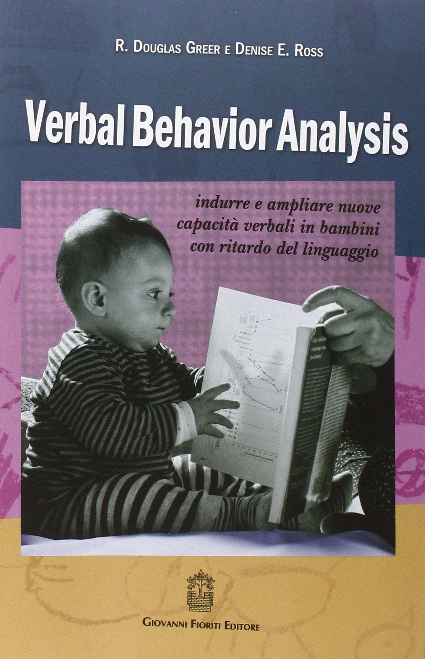 Verbal behavior analysis. Indurre e ampliare nuove capacità verbali in bambini con ritardo del linguaggio.