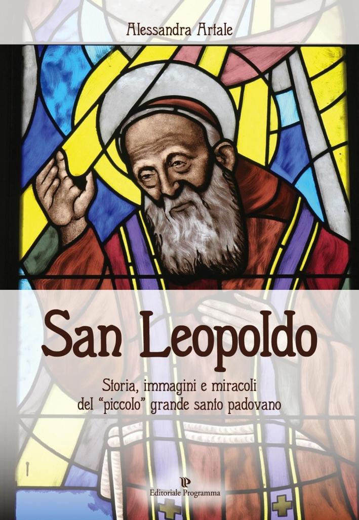 San Leopoldo. Storia, immagini e miracoli del