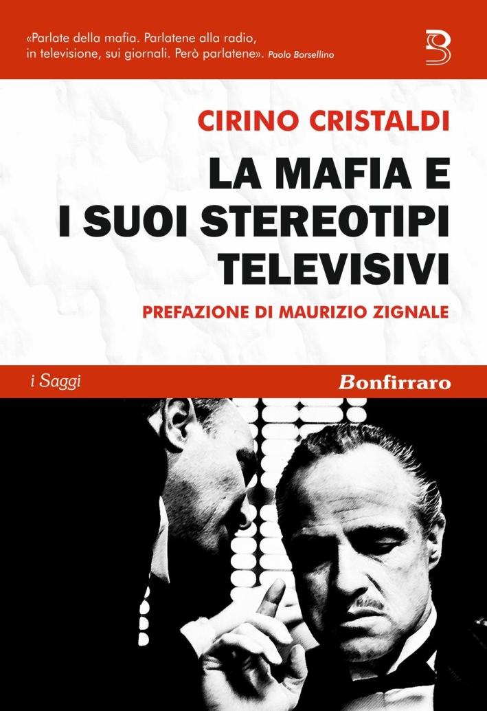 La mafia e i suoi stereotipi televisivi.