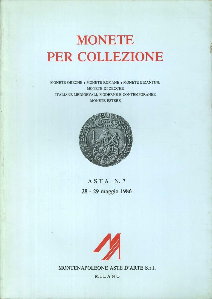 Monete per collezione. Asta n° 7 28-29 maggio 1986