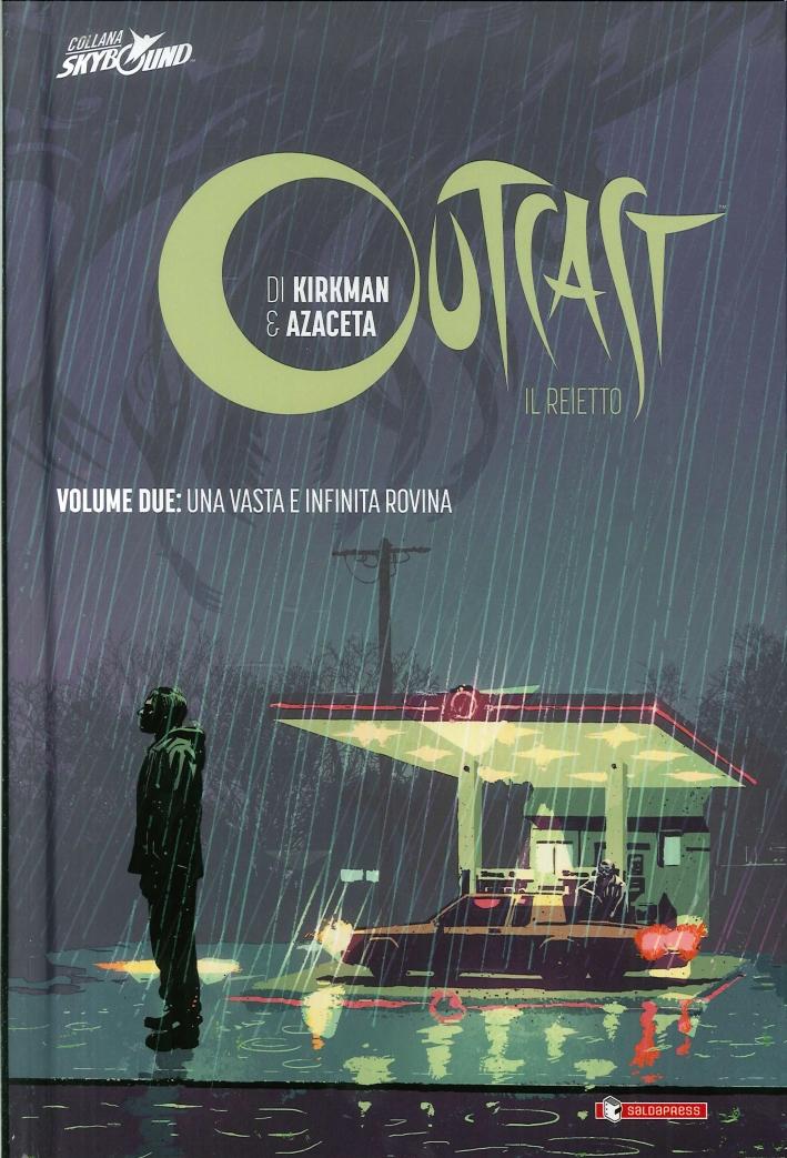 Outcast. Il Reietto. Vol 2. Una Vasta e Infinita Rovina. Edizione Cartonata.