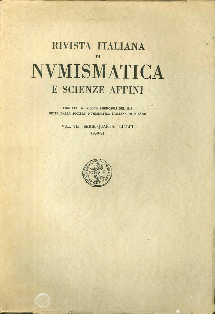 Rivista Italiana di Numismatica e Scienze Affini. Vol. VII, Serie Quarta, Lii-Liii.