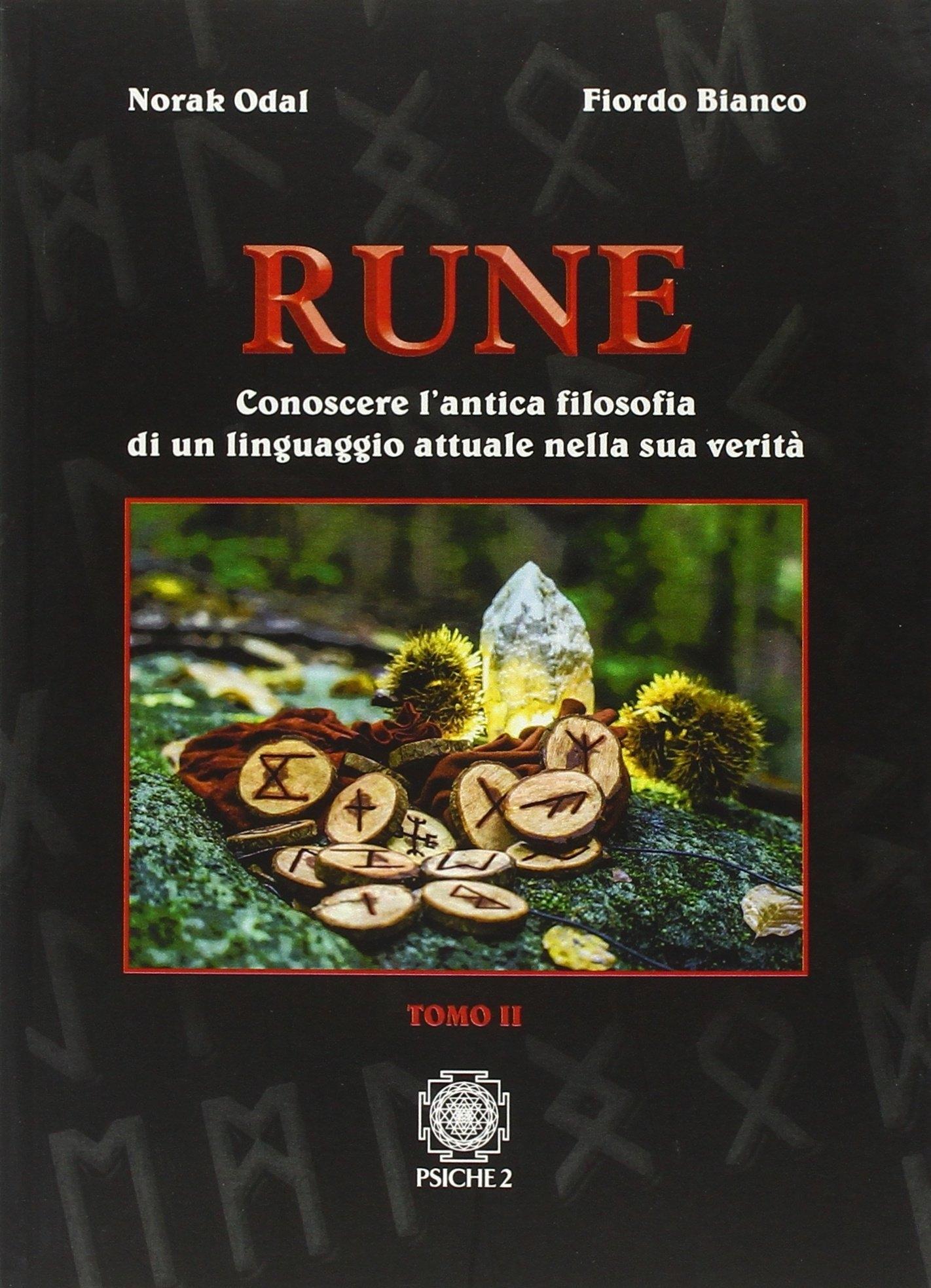 Rune. Tomo II. Conoscere l'Antica Filosofia di un Linguaggio Attuale nella Sua Verità