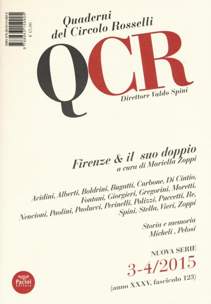 QCR. Quaderni del Circolo Rosselli. 3-4/2015. Anno XXXV. Fascicolo 123. Firenze & il Suo Doppio