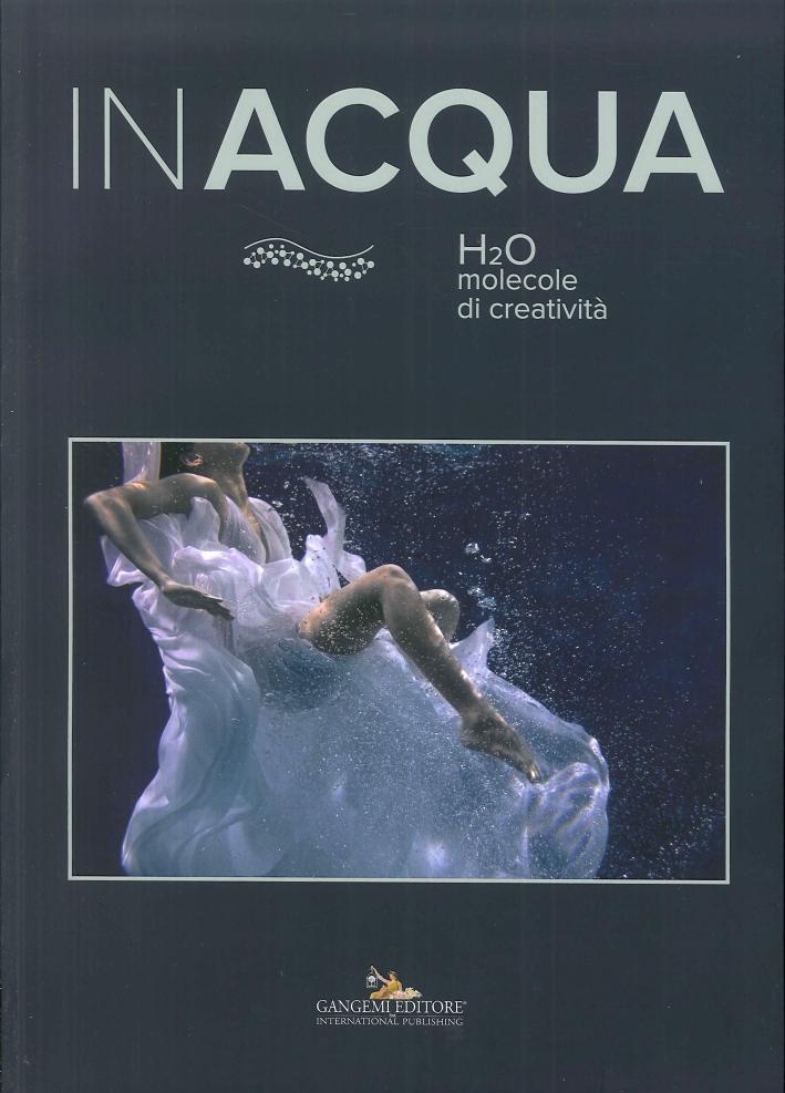 Inacqua. H2o Molecole di Creatività.