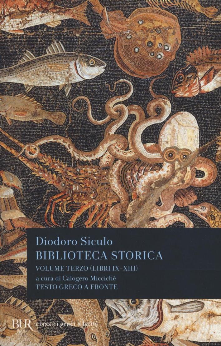Biblioteca storica. Testo greco a fronte. Vol. 3: Libri IX-XIII