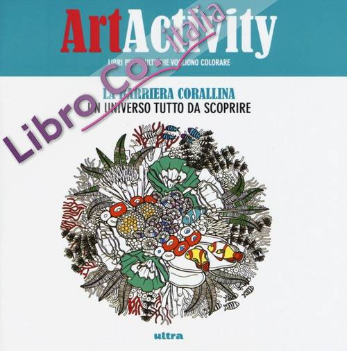 Art activity. La barriera corallina. Un universo tutto da scoprire