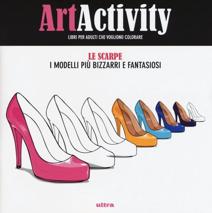 Art activity. Scarpe. I modelli più bizzarri e fantasiosi.