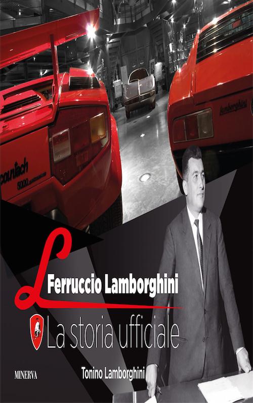 Ferruccio Lamborghini. La storia ufficiale.
