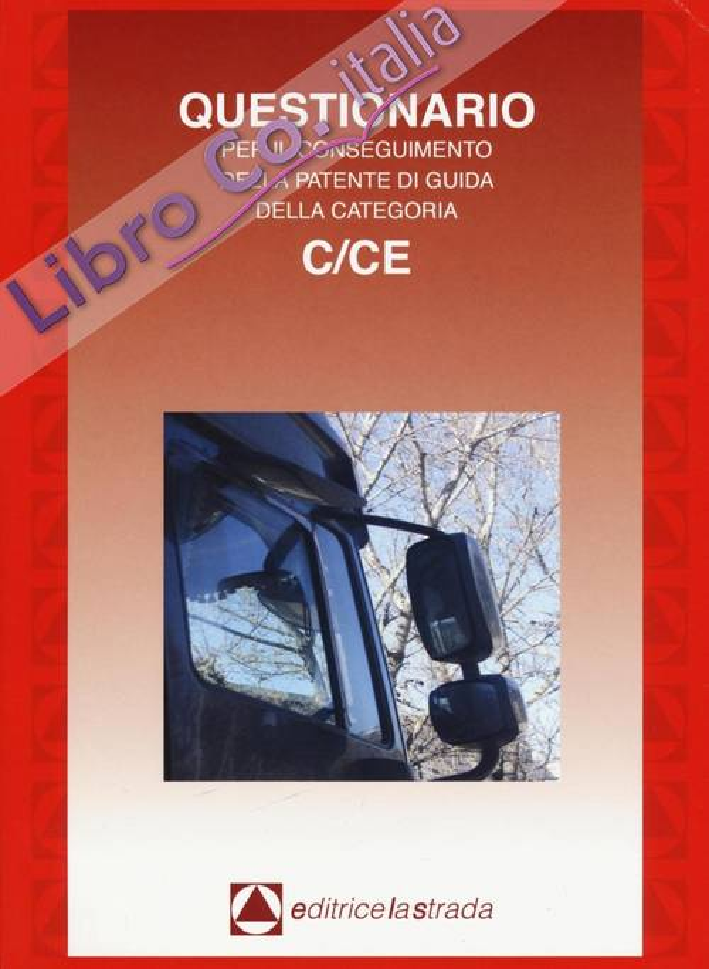 Questionario fac simile esame per il conseguimento della patente di guida categoria C/CE