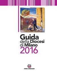 Guida della diocesi di Milano 2016.