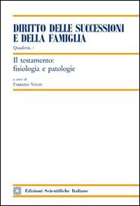 Il testamento: fisiologia e patologie