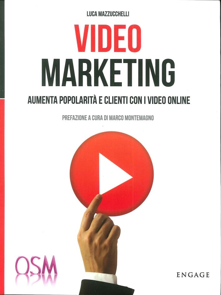 Video Marketing. Aumenta Popolarità e Clienti con i Video Online