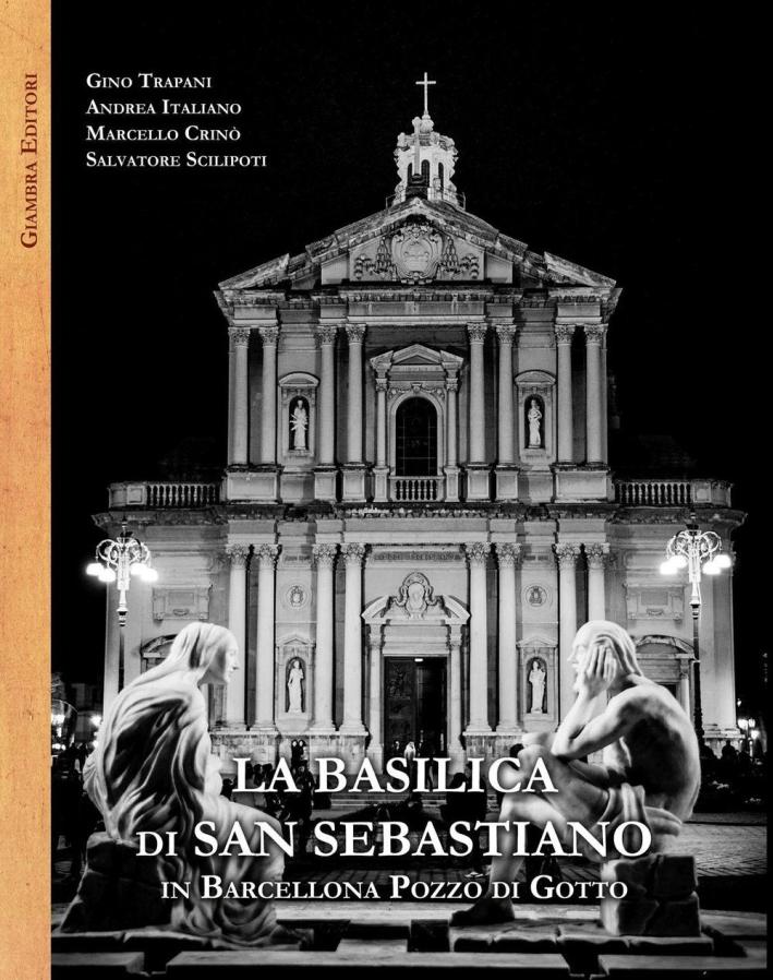 La Basilica di San Sebastiano in Barcellona Pozzo di Gotto