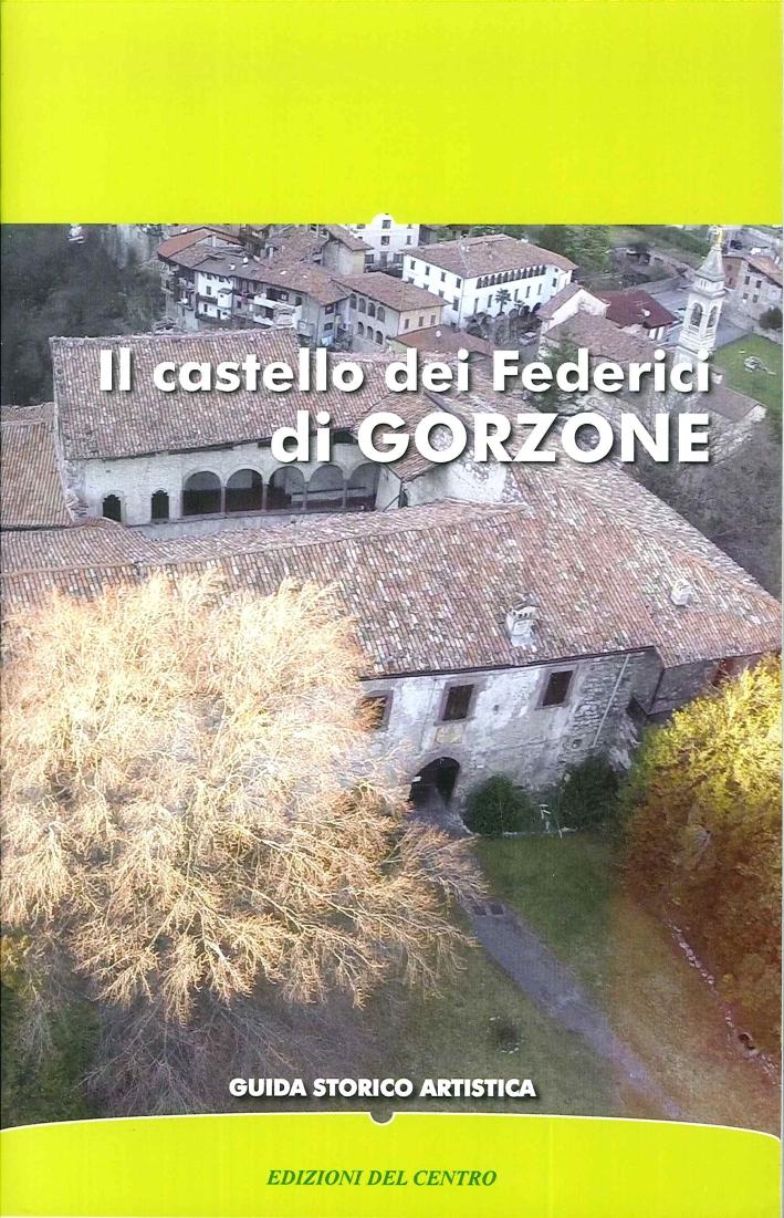 Il castello dei Federici di Gorzone. Guida storico artistica