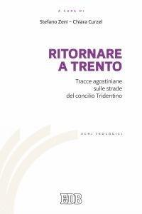 Ritornare a Trento. Tracce agostiniane sulle strade del Concilio tridentino.