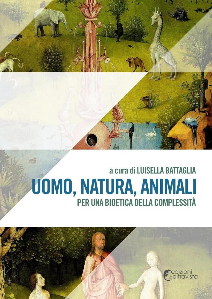 Uomo, natura, animali. Per una bioetica della complessità