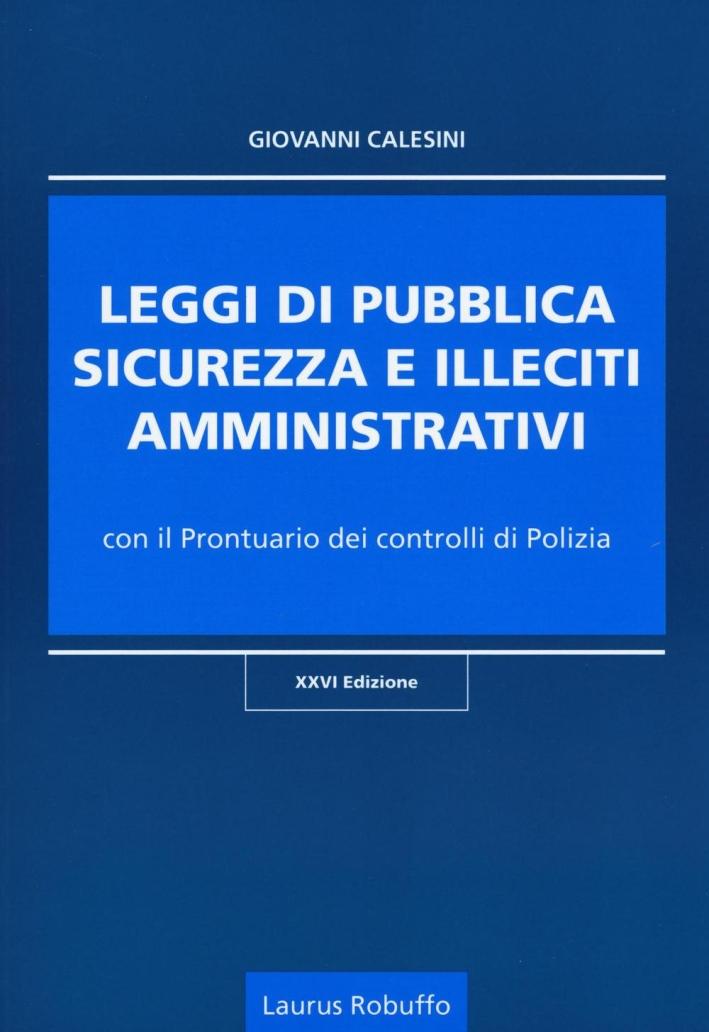 Leggi di pubblica sicurezza e illeciti amministrativi.