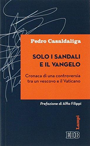 Solo i sandali e il Vangelo. Cronaca di una controversia tra un vescovo e il Vaticano.