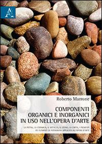 Componenti organici e inorganici in uso nell'opera d'arte.