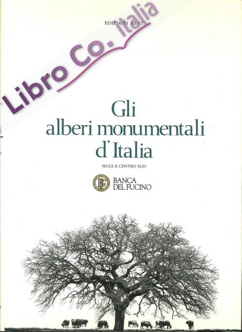 Gli alberi monumentali d'italia. The monumental trees of Italy
