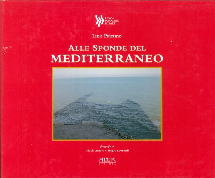 Alle sponde del mediterraneo. Puglia, basilicata e il mare nostrum.
