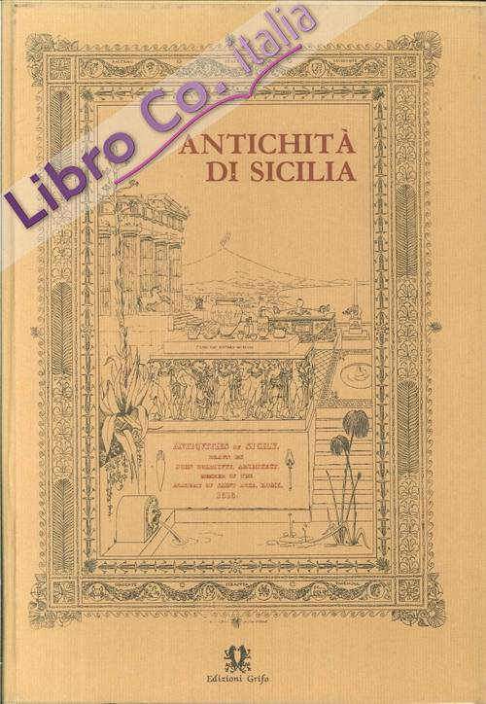 Antichita' Di Sicilia. Antiquies of Sicily. Drawn by John Goldicutt