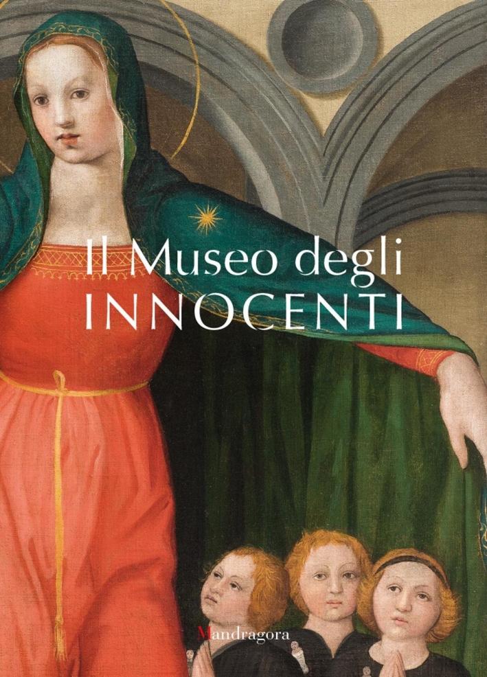Il Nuovo Museo degli Innocenti. Guida alla Visita. [Ed. Italiana]