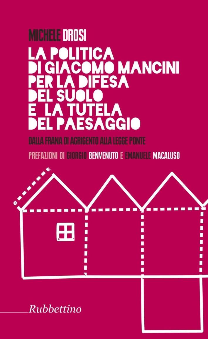 La politica di Giacomo Mancini per la difesa del suolo.