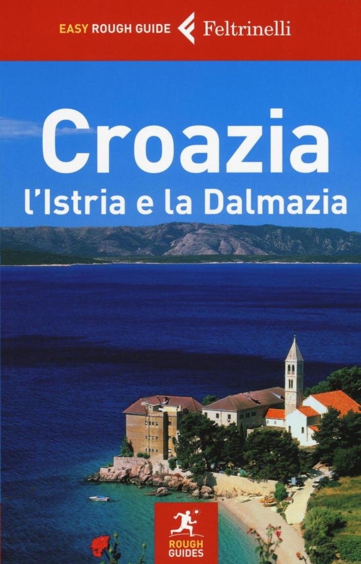 Croazia, l'Istria e la Dalmazia.