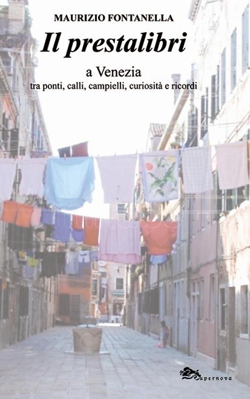 Il prestalibri a Venezia tra ponti, calli, campielli, curiosità e ricordi.