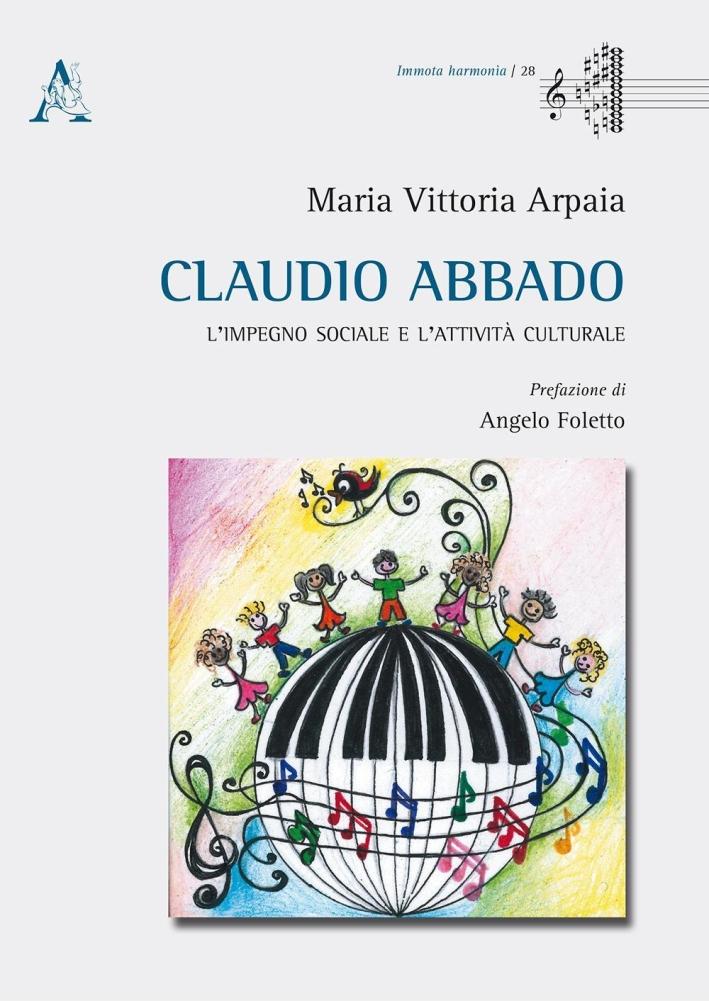 Claudio Abbado. L'impegno sociale e l'attività culturale