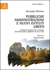 Pubbliche amministrazioni e nuovi istituti green. Strumenti giuridici del cittadino per proteggere l'ambiente in cui si vive.
