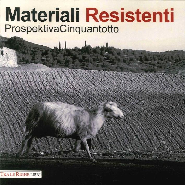 Materiali Resistenti. Prospektiva Cinquantotto.