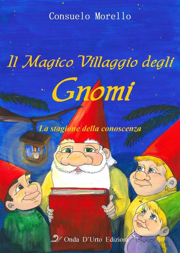 Il magico villaggio degli gnomi. La stagione della conoscenza.