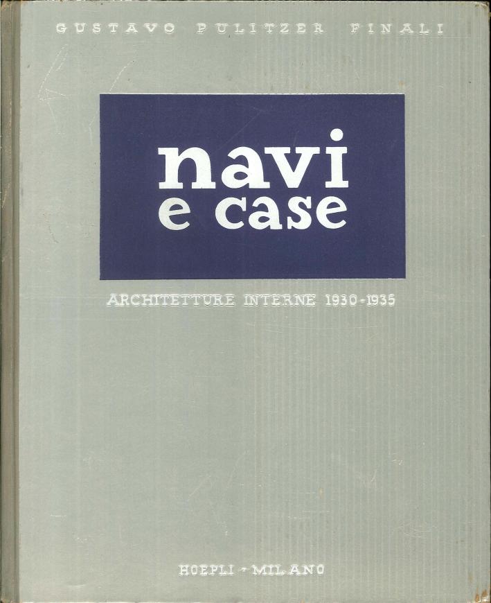 Navi e Case. Architetture Interne 1930 - 1935.