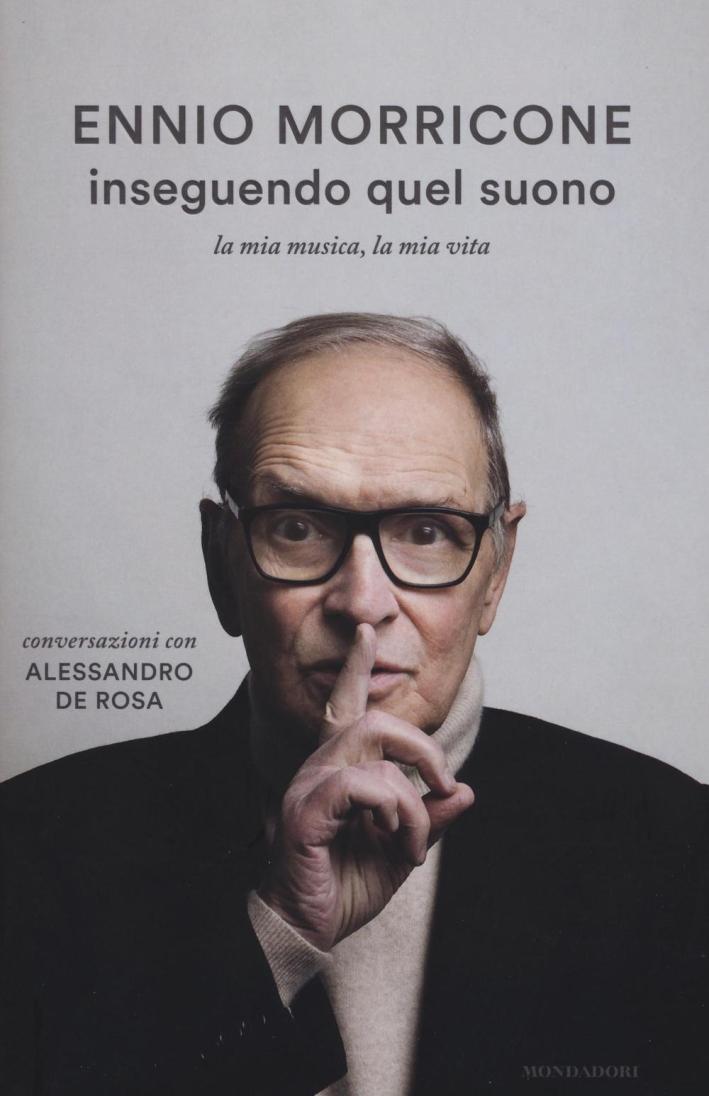Inseguendo quel suono. La mia musica, la mia vita. Conversazioni con Alessandro De Rosa.