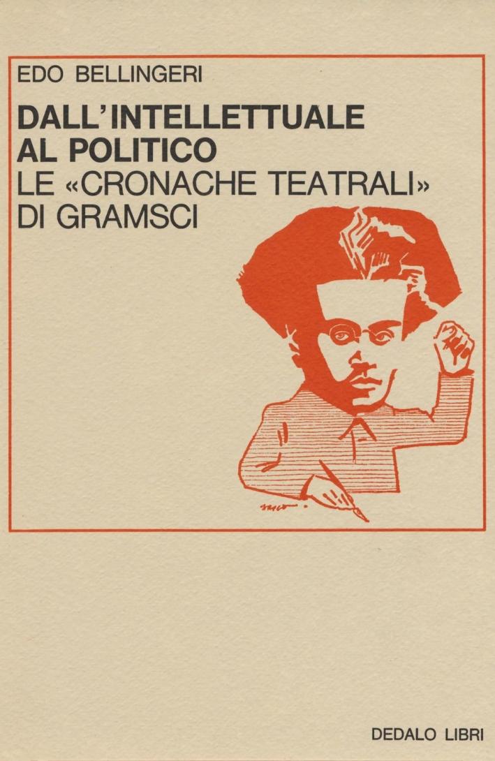 Dall'intellettuale al politico. Le «Cronache teatrali» di Gramsci