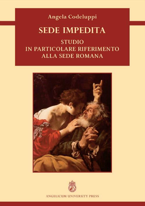 Sede impedita. Studio in particolare riferimento alla Sede romana.