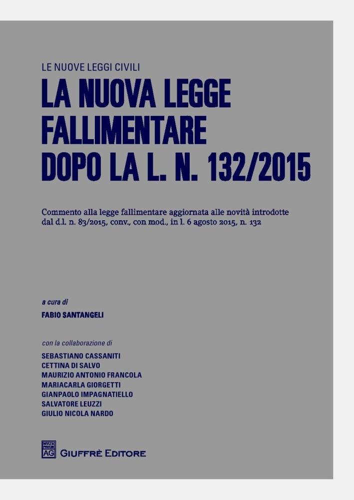 La nuova legge fallimentare dopo il d.l. n. 83/2015.