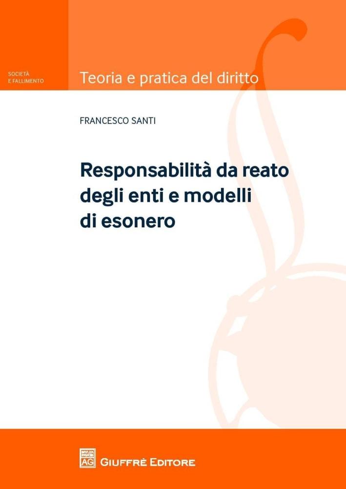 Modelli e responsabilità degli enti. I reati commessi nell'interesse o vantaggio di società.