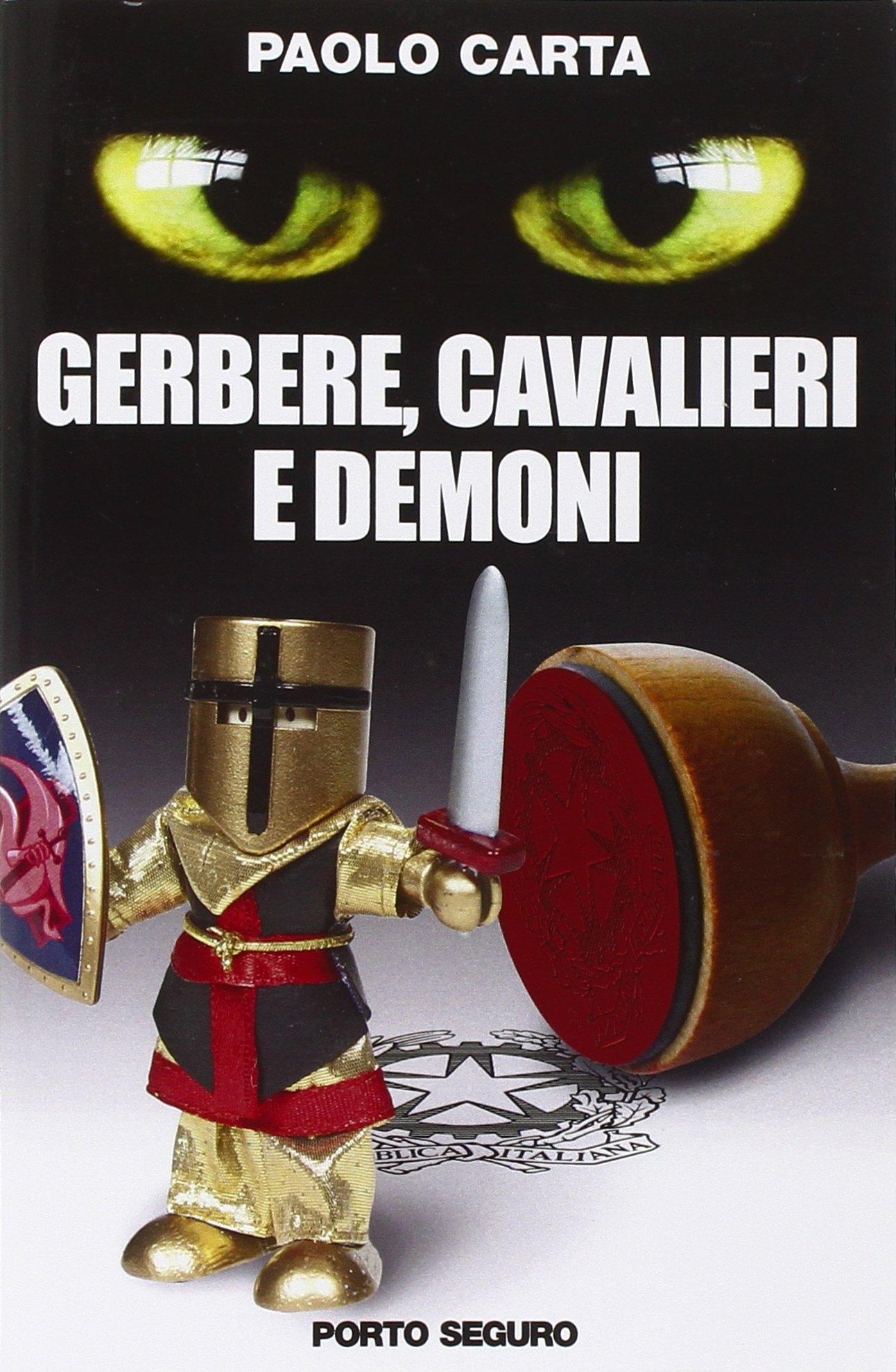 Gerbere, cavalieri e demoni.
