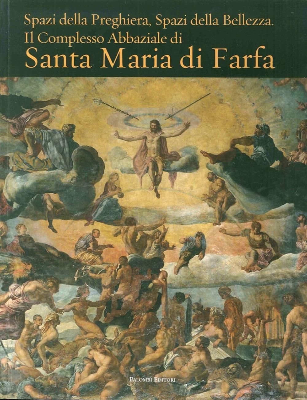 Spazi della Preghiera. Spazi della Bellezza. Il Complesso Abbaziale di Santa Maria di Farfa