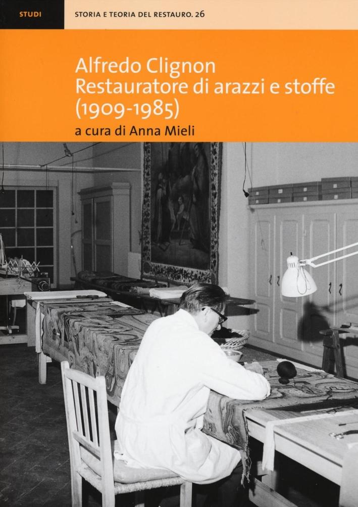 Alfredo Clignon Restauratore di Arazzi e Stoffe (1909-1985).