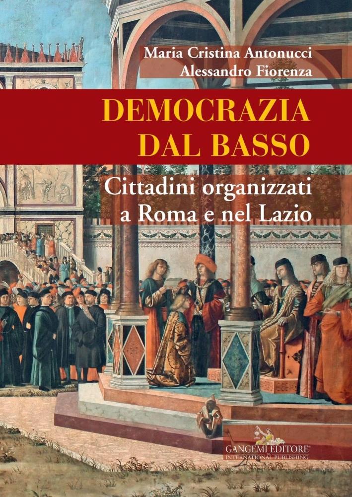 Democrazia dal Basso. Cittadini Organizzati a Roma e nel Lazio