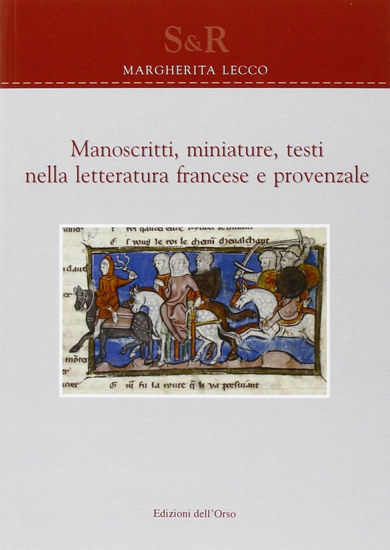 Manoscritti, miniature, testi nella letteratura francese e provenzale. Ediz. multilingue.