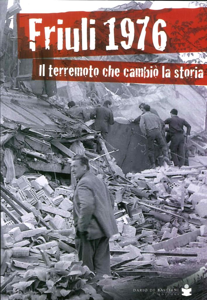 Friuli 1967. Il Terremoto che Cambiò la Storia
