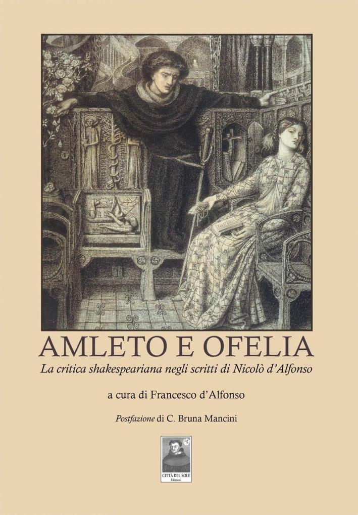 Amleto e Ofelia. La critica shakesperiana negli scritti di Nicolò d'Alfonso.