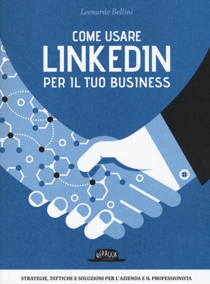 Coem usare Linkedln per il tuo business.
