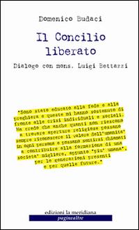 Il Concilio liberato. Dialogo con mons. Luigi Bettazzi